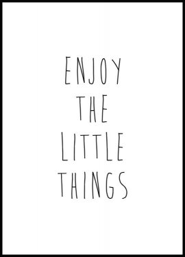 Enjoy the Little Things Poster